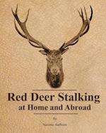 Red Deer Stalking at Home and Abroad