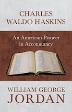 Charles Waldo Haskins - An American Pioneer in Accountancy