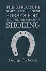 The Structure of the Horse's Foot and the Principles of Shoeing