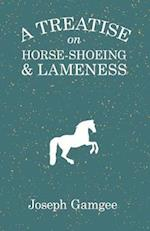 A Treatise on Horse-Shoeing and Lameness