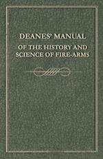 Deanes' Manual of the History and Science of Fire-Arms
