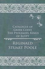 Catalogue of Greek Coins - The Ptolemies, Kings of Egypt