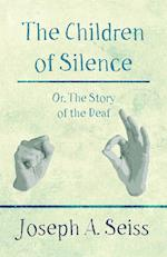 The Children of Silence - Or, the Story of the Deaf