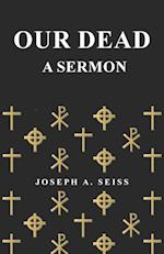 Our Dead - A Sermon