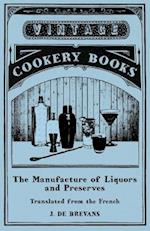 Manufacture of Liquors and Preserves - Translated from the French
