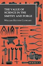 Value of Science in the Smithy and Forge