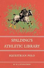 Spalding's Athletic Library - Equestrian Polo