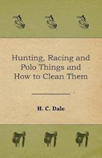 Hunting, Racing and Polo Things and How to Clean Them