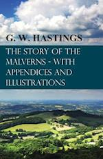Story of the Malverns - With Appendices and Illustrations