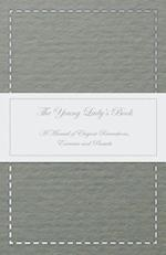 Young Lady's Book - A Manual of Elegant Recreations, Exercises and Pursuits