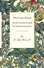 Low Road - Hardy Heathers and the Heather Garden