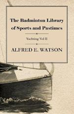 Badminton Library of Sports and Pastimes - Yachting Vol II