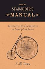 Star-Rider's Manual - An Instruction Book on the Uses of the American Star Bicycle af E. H. Corson
