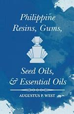 Philippine Resins, Gums, Seed Oils, and Essential Oils