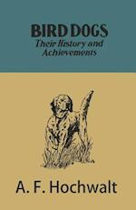 Bird Dogs - Their History and Achievements