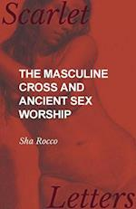 Masculine Cross and Ancient Sex Worship