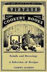 Salads and Dressings - A Selection of Recipes