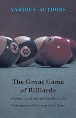 Great Game of Billiards - A Collection of Classic Articles on the Techniques and History of the Game