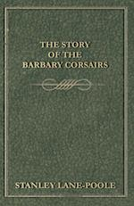 Story of the Barbary Corsairs af Stanley Lane-Poole