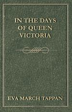In the Days of Queen Victoria af Eva March Tappan