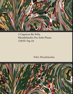 3 Caprices By Felix Mendelssohn For Solo Piano (1835) Op.33 af Felix Mendelssohn
