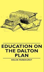 Education On The Dalton Plan af Helen Parkhurst