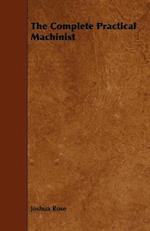 Complete Practical Machinist af Joshua Rose