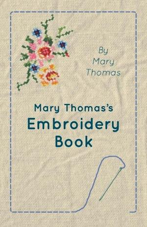 Mary Thomas's Embroidery Book af Mary Thomas