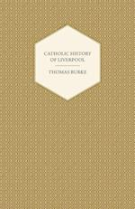 Catholic History of Liverpool af Thomas Burke