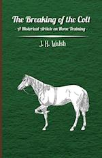 Breaking of the Colt - A Historical Article on Horse Training