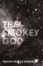 Smokey God; Or, A Voyage to the Inner World af Willis George Emerson
