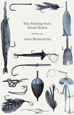 Sea Fishing From Small Boats af John Bickerdyke