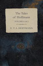 Tales of Hoffmann, Volumes 1 & 2 af E. T. A. Hoffmann