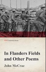 In Flanders Fields and Other Poems (WWI Centenary Series) af John Mccrae