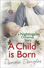 Child is Born: A Nightingales Christmas Story