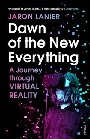 Dawn of the New Everything af Jaron Lanier
