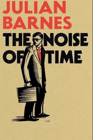 Noise of Time af Julian Barnes