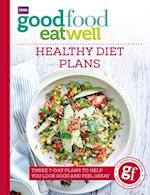 Good Food Eat Well: Healthy Diet Plans