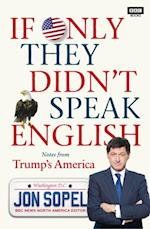 If Only They Didn't Speak English af Jon Sopel