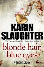 Blonde Hair, Blue Eyes af Karin Slaughter