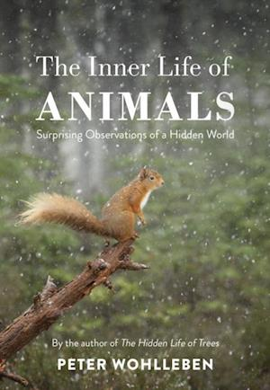 Inner Life of Animals af Peter Wohlleben
