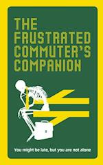 Frustrated Commuter s Companion