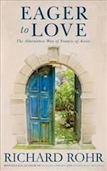 Eager to Love af Richard Rohr