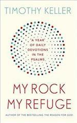 My Rock; My Refuge af Timothy Keller