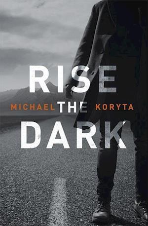 Bog, paperback Rise the Dark af Michael Koryta