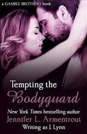 Bog, paperback Tempting the Bodyguard (Gamble Brothers Book Three) af Jennifer L. Armentrout