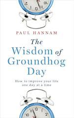 Wisdom of Groundhog Day af Paul Hannam