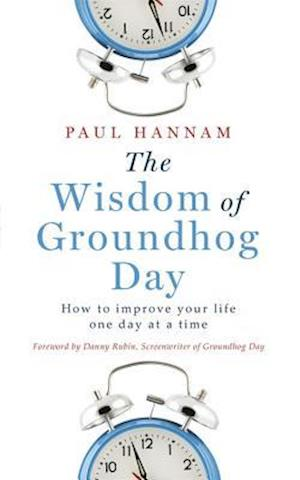 The Wisdom of Groundhog Day