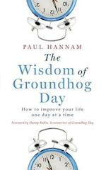 The Wisdom of Groundhog Day af Paul Hannam