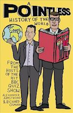 A Pointless History of the World (Pointless Books, nr. 5)